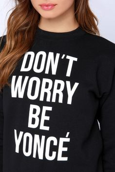 Style Stalker Don't Worry Be Yonce Black Sweater at Lulus.com!