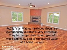Why Asian Walnut Hardwood Floors? Choosing the right hardwood floors for your home can be very difficult. Asian Walnut hardwood floors are a great choice for your home because they look beautiful in just about any room and are very durable. Asian Walnut hardwood floors are extremely water and mold resistant, which means you can mop this type of hardwood without having to consistently treat the wood to avoid water damage. MLS# 833398 The Holli McCray Group