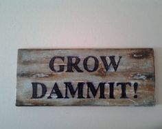 Funny Garden Sign Hand painted on Reclaimed Lumber