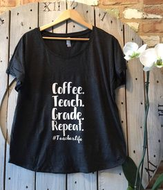 Teacher Appreciation Week Coffee. Teach. Grade. Repeat.