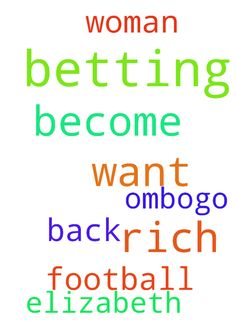 I want to become rich by betting on - I want to become rich by betting on football betting, also my woman Elizabeth ombogo to get back to me Posted at: https://prayerrequest.com/t/m6D #pray #prayer #request #prayerrequest