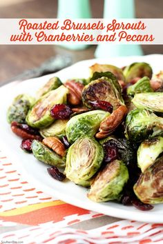 Roasted Brussels Sprouts with Cranberries and Pecans - an easy recipe that's perfect for Thanksgiving!