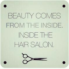 is beautiful. Let us help bring out your inner beauty! Mod Hair Color Salon and Beauty Store 4507 Algonquin Dr, Cedar Falls, IA 50613 Cosmetology Quotes, Hairdresser Quotes, Hairstylist Quotes, Hairstylist Problems, Hair Salon Quotes, Hair Qoutes, Hair Sayings, Model Tips, Mod Hair
