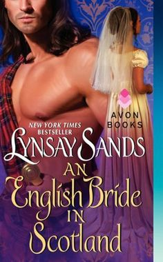 An English Bride in Scotland by Lynsay Sands. Haven't read this author yet but this sounds right up my alley.  On my To Do list.