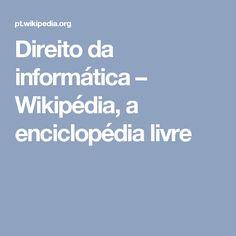 Direito da informática – Wikipédia, a enciclopédia livre