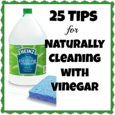 25 Tips for Naturally Cleaning with Vinegar {Back in the Day ... Only cleaning agent we were allowed to use in my college dorm!}