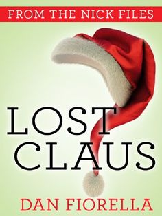Lost Claus by Dan Fiorella (The Nick Files, book 1) - kindle