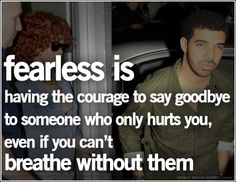 Very appropriate for one of my close friends! <3 them, and hope they can see the truth in this.