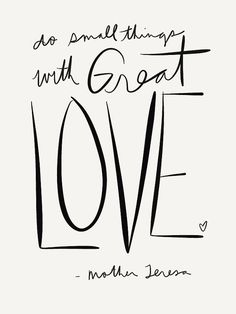 Do Small Things with Great Love typography