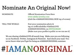 Nominate An Original Now! Share your nomination with us on! Make sure to tag on Instagram @offficialsabika #SabikaLOVE #IAMANORIGINAL for a chance to be featured on this board!