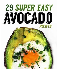 29 Super-Easy Avocado Recipes I need these in my life immediately. Who wants to help me find perfectly ripe avocados?