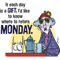 LOL; Maxine and Monday's do not mix