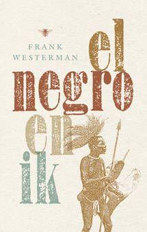 67. El Negro en ik - Frank Westerman