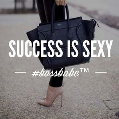 Success! Yes it is and I want that type of sexy! I'm working on the inside and outside! I need the success. It not holding my breath. I will hold a job just need to find where little me fits.