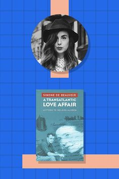 """28 London Influencers On The Books That Changed Their Lives #refinery29  http://www.refinery29.com/most-inspirational-books#slide-22  Laetitia Wajnapel, Mademoiselle Robot blogger""""A Transatlantic Love Affair: Letters to Nelson Algren by Simone de Beauvoir — the most beautiful love letters and also a brilliant tale of Parisian life between 1947 and 1964."""""""