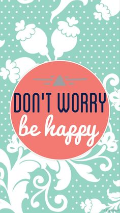 Don't worry be HAPPY - Bob Marley..love his music..bringing back the past