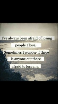 I've Always Been Afraid Of Losing People I Love quotes quote sad quotes depression quotes sad life quotes quotes about depression Ps I don't think my death would matter that much Sad Love Quotes, True Quotes, Quotes To Live By, Qoutes, Meaningful Quotes, Inspirational Quotes, Favorite Quotes, Best Quotes, Losing People