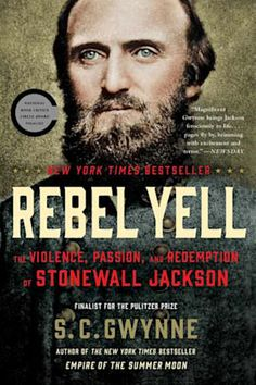 Buy Rebel Yell: The Violence, Passion, and Redemption of Stonewall Jackson by S. Gwynne and Read this Book on Kobo's Free Apps. Discover Kobo's Vast Collection of Ebooks and Audiobooks Today - Over 4 Million Titles! Best Biographies, Social Studies Notebook, Stonewall Jackson, American History Lessons, Rebel Yell, Education Humor, History Education, Teaching History, Found Out