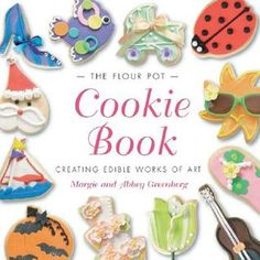 The Flour Pot Cookie Book by Margie  Greenberg