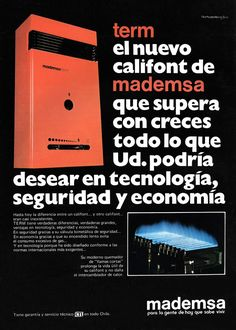Publicidad del califont Mademsa, Chile año 1978 #Hace40Años Chile, Childhood, Retro Advertising, Childhood Memories, Tecnologia, Safety, Antigua, Infancy, Chili Powder