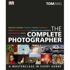 The Complete Photographer - Tom Ang Got it ! Very helpful gives you a lot more inside on photography