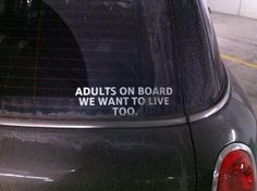 Adults On Board @Chelsea Herlein it's about damn time someone acknowledged the adults! Hahaha!