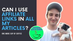 Can I Use Affiliate Links In All My Articles? | One More Cup of Coffee Earn Money, Affiliate Marketing, I Can, Coffee Cups, Articles, Canning, Link, Youtube, Coffee Mugs