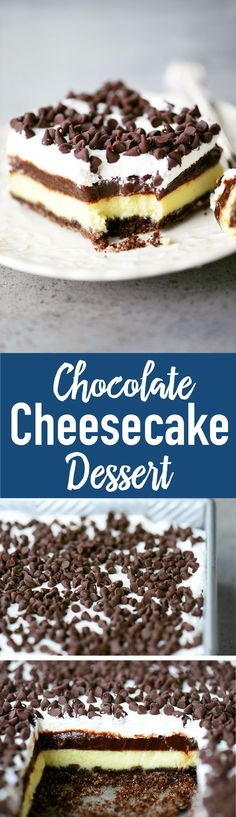 Chocolate Cheesecake Dessert has layers of cheesecake, chocolate pudding and cool whip on a chocolate graham cracker crust topped with mini chocolate chips!