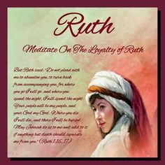 Ruth's faith in action is an excellent example for all of us today who struggle in these difficult economic times. She did not think that others owed her anything, so she appreciated everything that was offered her. She felt no shame in working long and hard to care for one she loved, even though it was humble work.