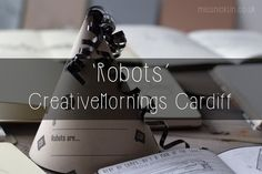 Miss Nicklin | Lifestyle, Events & Food Blog: 'Robots' with Lee John Phillips - CreativeMornings Cardiff