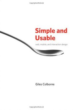 Simple and Usable Web, Mobile, and Interaction Design (Voices That Matter) by Giles Colborne http://www.amazon.com/dp/0321703545/ref=cm_sw_r_pi_dp_litzub0GTQR25