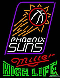 7d918851253 Miller High Life Phoenix Suns Neon Sign NBA Teams Neon Light