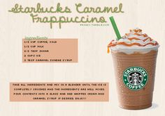 Caramel frappuccino recipe. I would make this healthy by using coconut or almond milk, stevia, and caramel extract.