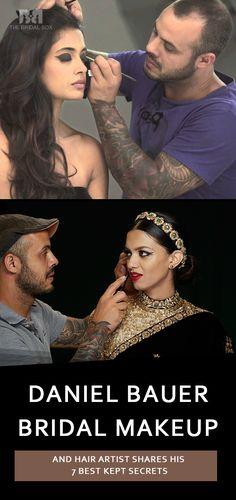Daniel Bauer Bridal Makeup And Hair Artist Shares His 7 Best Kept Secrets