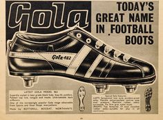 This is an original print advertisement from Products advertised: Gola 462 Football Boot Retro Football, Vintage Football, Football Cards, Football Players, Vintage Tools, Vintage Ads, Vintage Sport, Great Names, Everton Fc