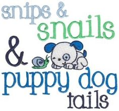 Snips And Snails And Puppy Dog Tails - 2 Sizes! | Words and Phrases | Machine Embroidery Designs | SWAKembroidery.com Bunnycup Embroidery