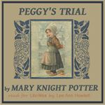Peggy's Trial by Mary Knight Potter.  A solo for children.  Follow little Peggy's trials and tribulations as she and her brothers fear their beloved father is going to re-marry after their mother dies. Lee Ann, Trials And Tribulations, Knight, Audiobooks, Brother, Mary, Reading, Children, Free
