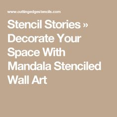 Stencil Stories » Decorate Your Space With Mandala Stenciled Wall Art