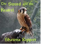 cover for The Sword and the Kestrel by Shawna Reppert  cover design by author  cover photo 'The Tiny Warrior' copyright Stephanie Dziezyk, used with permission  http://www.amazon.com/The-Sword-Kestrel-ebook/dp/B008JOJ0FA/ref=pd_sim_kstore_3