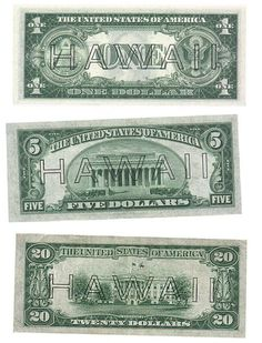 "During WWII, with fears that Japan would overrun Hawaii, the US decided to issue the $1, $5, $10 and $20 Emergency Federal Reserve Notes with the word ""HAWAII"" overprinted on the front and back to make each note distinctive enough so that they would know if large amounts were being used to fund the enemy war effort."
