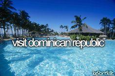 bucket list: visit dominican republic
