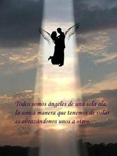 Las alas de los ángeles …. Hermoso cuento angelical para grandes y pequeños. Un día un ángel se arrodilló a los pies de Dios y habló: -Señor: ¿Por qué cada una de las personas sobre la tierra tienen apenas un ala? Los ángeles tenemos dos. Pero los humanos con su única ala no pueden volar. Dios respondió: Ellos sí pueden volar. Di a los humanos una sola ala para que ellos pudiesen volar más y mejor que nuestros Arcángeles… Para volar, mi pequeño amigo, tú precisas de tus dos alas… Y aunque…