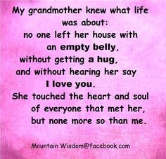 I loved my grandma very much. I miss her every day.