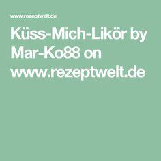 Küss-Mich-Likör by Mar-Ko88 on www.rezeptwelt.de