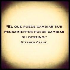#FraseDelDia El que puede cambiar sus pensamientos puede cambiar su destino