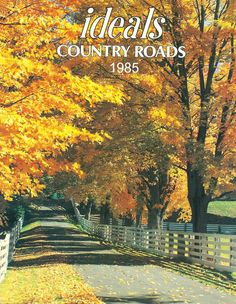 1985 Country Roads issue of Ideals Fall Pictures, Past, Country Roads, Magazine Covers, Outdoor Decor, Magazines, Books, Beauty, Autumn Pictures