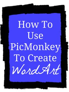 One Creative Housewife: How To Use PicMonkey To Create Word Art {Tutorial}