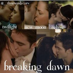 Twilight,New moon,Eclipse,Breaking dawn part 1,Breaking dawn part 2- Edward and bella