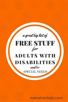 free stuff - resources, equipment, discounts, leads, scholarships and more, for adults with disabilities and/or special needs