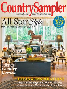 Relax and enjoy country decorating ideas and inspiration in Country Sampler magazine. Country Sampler Magazine, Steel Magnolias, Country Decor, Country Living, Decorating Blogs, Family Life, Decor Styles, Primitive Decor, Country Primitive